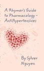 A Rhymer's Guide to Pharmacology: 7 Main Anti-Hypertensives Cover Image