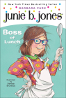 Junie B., First Grader: Boss of Lunch (Junie B. Jones #19) Cover Image