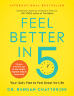 Feel Better in 5: Your Daily Plan to Feel Great for Life Cover Image