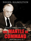 The Mantle of Command: FDR at War, 1941-1942 Cover Image