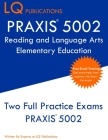 PRAXIS 5002 Reading and Language Arts Elementary Education: PRAXIS 5002 - Free Online Tutoring - New 2020 Edition - The most updated practice exam que Cover Image