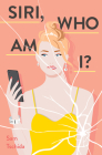 Siri, Who Am I?: A Novel Cover Image