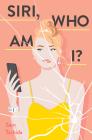 Siri, Who Am I?: A Novel Cover Image