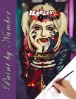 Harley Quinn Paint by Number: A new kind of coloring book for Adult relaxation Cover Image