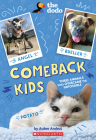 Comeback Kids: Three Animals Who Overcame the Impossible (The Dodo) Cover Image