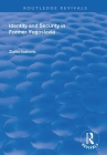 Identity and Security in Former Yugoslavia (Routledge Revivals) Cover Image