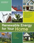 Renewable Energy for Your Home: Using Off-Grid Energy to Reduce Your Footprint, Lower Your Bills and Be More Self-Sufficient Cover Image