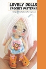 Lovely Dolls Crochet Patterns: Simple Dolls Patterns For Beginners: Lovely Dolls Crochet Patterns Cover Image