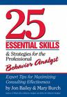 25 Essential Skills and Strategies for the Professional Behavior Analyst: Expert Tips for Maximizing Consulting Effectiveness Cover Image