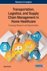 Transportation, Logistics, and Supply Chain Management in Home Healthcare: Emerging Research and Opportunities Cover Image