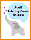 Adult Coloring Books Animals: Coloring Pages with Adorable Animal Designs, Creative Art Activities for Children, kids and Adults (Early Learning #3) Cover Image