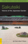 Sakuteiki: Visions of the Japanese Garden: A Modern Translation of Japan's Gardening Classic (Tuttle Classics of Japanese Literature) Cover Image