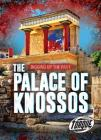 The Palace of Knossos (Digging Up the Past) Cover Image