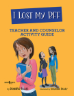 I Lost My Bff! Counselor and Teacher Activity Guide Cover Image