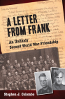 A Letter from Frank: The Second World War Through the Eyes of a Canadian Soldier and a German Paratrooper Cover Image