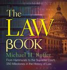 The Law Book: From Hammurabi to the International Criminal Court, 250 Milestones in the History of Law (Sterling Milestones) Cover Image