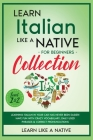 Learn Italian Like a Native for Beginners Collection - Level 1 & 2: Learning Italian in Your Car Has Never Been Easier! Have Fun with Crazy Vocabulary Cover Image