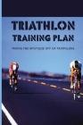 Triathlon Training Plan: Taking The Mystique Off Of Triathlons: Triathlon Strength Cover Image