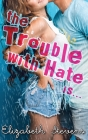 The Trouble with Hate is... Cover Image