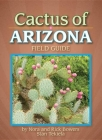 Cactus of Arizona Field Guide (Arizona Field Guides) Cover Image