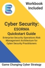 Cyber Security: ESORMA Quickstart Guide: Enterprise Security Operations Risk Management Architecture for Cyber Security Practitioners Cover Image