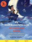 My Most Beautiful Dream - Mi sueño más bonito (English - Spanish): Bilingual children's picture book, with audiobook for download Cover Image
