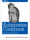 Kubernetes Cookbook: Building Cloud Native Applications Cover Image