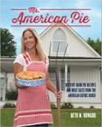 Ms. American Pie: Buttery Good Pie Recipes and Bold Tales from the American Gothic House Cover Image