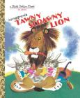 Tawny Scrawny Lion (Little Golden Book) Cover Image