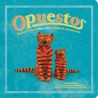 Opuestos: Mexican Folk Art Opposites in English and Spanish Cover Image