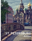 ST. PETERSBURG Russia: A Captivating Coffee Table Book with Photographic Depiction of Locations (Picture Book), Europe traveling Cover Image