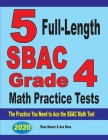 5 Full-Length SBAC Grade 4 Math Practice Tests: The Practice You Need to Ace the SBAC Math Test Cover Image