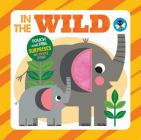 In the Wild (Touch and Feel Surprises) Cover Image