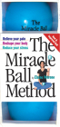 The Miracle Ball Method: Relieve Your Pain, Reshape Your Body, Reduce Your Stress [With Vinyl Balls] Cover Image