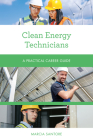 Clean Energy Technicians: A Practical Career Guide Cover Image