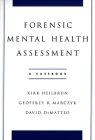Forensic Mental Health Assessment: A Casebook Cover Image