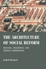 The Architecture of Social Reform: Housing, Tradition, and German Modernism (Studies in Design and Material Culture) Cover Image