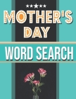 Mother's Day: Word Search, Mothers Day With Solution, Book ( Gift Idea for My Mom ) Cover Image