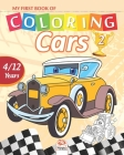 My first book of coloring - cars 2: Coloring Book For Children 4 to 12 Years - 27 Drawings - Volume 1 Cover Image