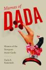 Mamas of Dada: Women of the European Avant-Garde Cover Image
