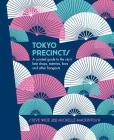 Tokyo Precincts: A Curated Guide to the City's Best Shops, Eateries, Bars and Other Hangouts Cover Image