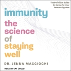 Immunity: The Science of Staying Well - The Definitive Guide to Caring for Your Immune System Cover Image