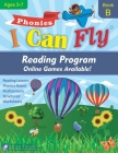 I Can Fly - Reading Program - B, With FREE Online Games: Orton-Gillingham Based Reading Lessons for Young Students Who Struggle with Reading and May H Cover Image
