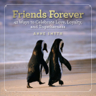 Friends Forever: 42 Ways to Celebrate Love, Loyalty, and Togetherness Cover Image
