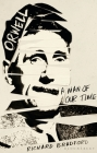 Orwell: A Man Of Our Time Cover Image