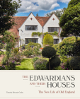 The Edwardians and their Houses: The New Life of Old England Cover Image