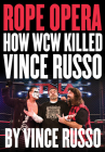 Rope Opera: How WCW Killed Vince Russo Cover Image