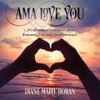 Ama Love You: A Collection of true stories about Romance, Love and AmaWaterways! Cover Image