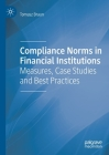 Compliance Norms in Financial Institutions: Measures, Case Studies and Best Practices Cover Image