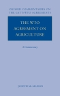 The WTO Agreement on Agriculture: A Commentary (Oxford Commentaries on International Law) Cover Image